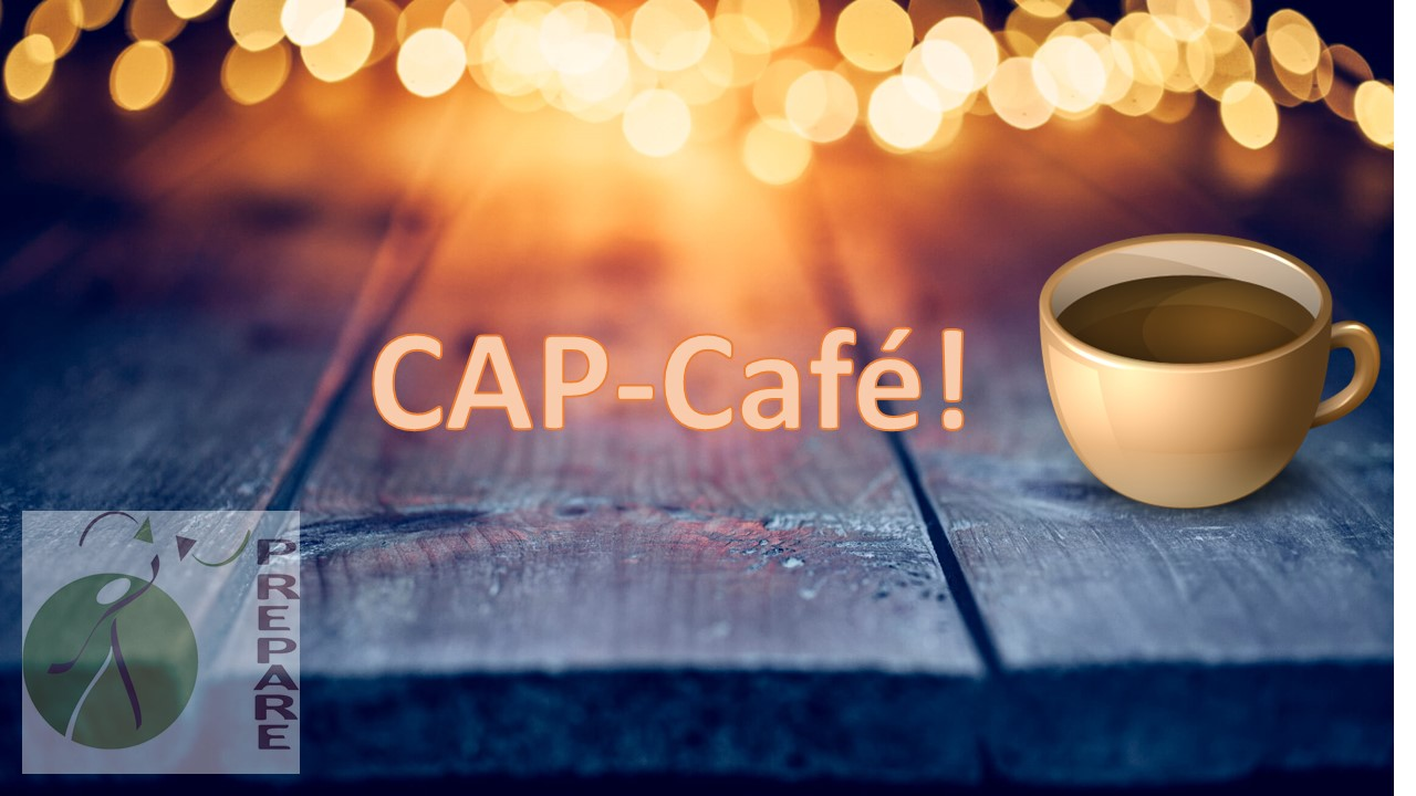 Lets meet in PREPARE CAP- Cafe!